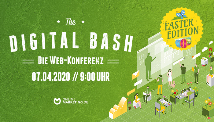 Dein Vorsprung für modernes Marketing: The Digital Bash – Easter Edition